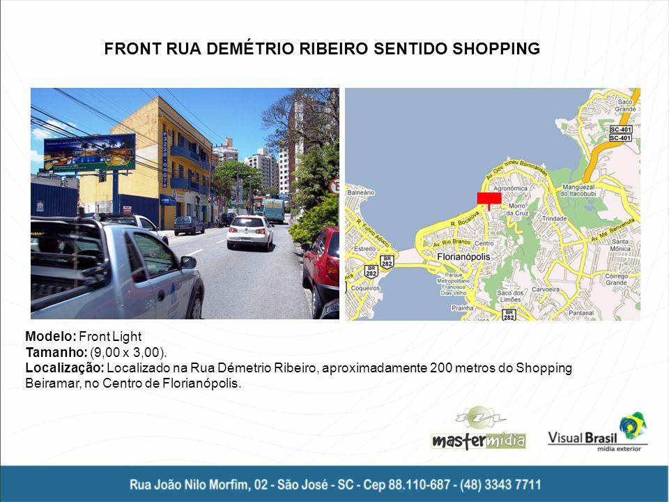 Modelo: Front Light Tamanho: (9,00 x 3,00). Localização: Localizado na Rua Démetrio Ribeiro, aproximadamente 200 metros do Shopping Beiramar, no Centr