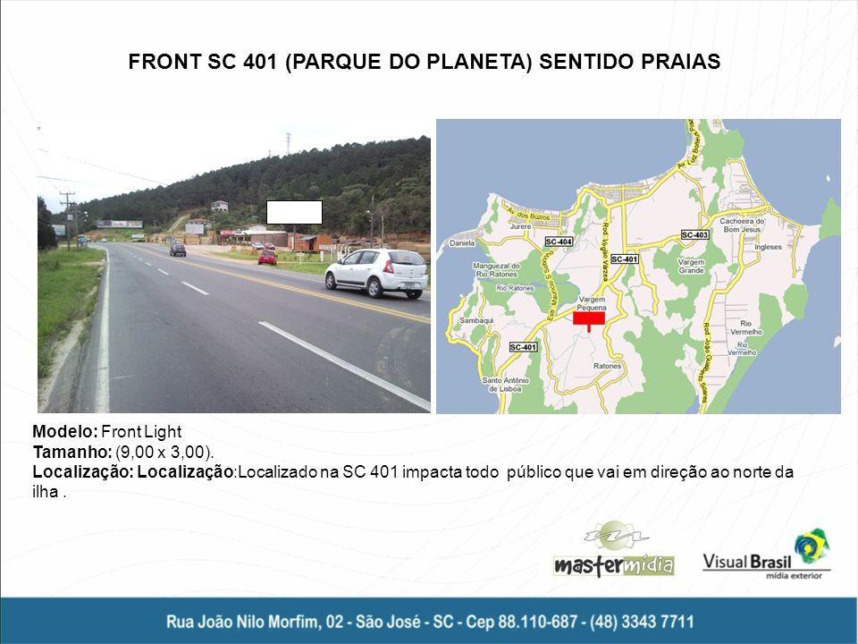 Modelo: Front Light Tamanho: (9,00 x 3,00). Localização: Localização:Localizado na SC 401 impacta todo público que vai em direção ao norte da ilha. FR