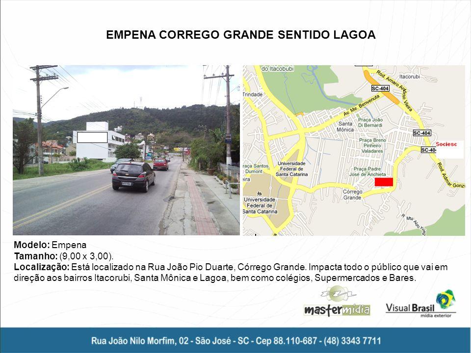 EMPENA CORREGO GRANDE SENTIDO LAGOA Modelo: Empena Tamanho: (9,00 x 3,00). Localização: Está localizado na Rua João Pio Duarte, Córrego Grande. Impact
