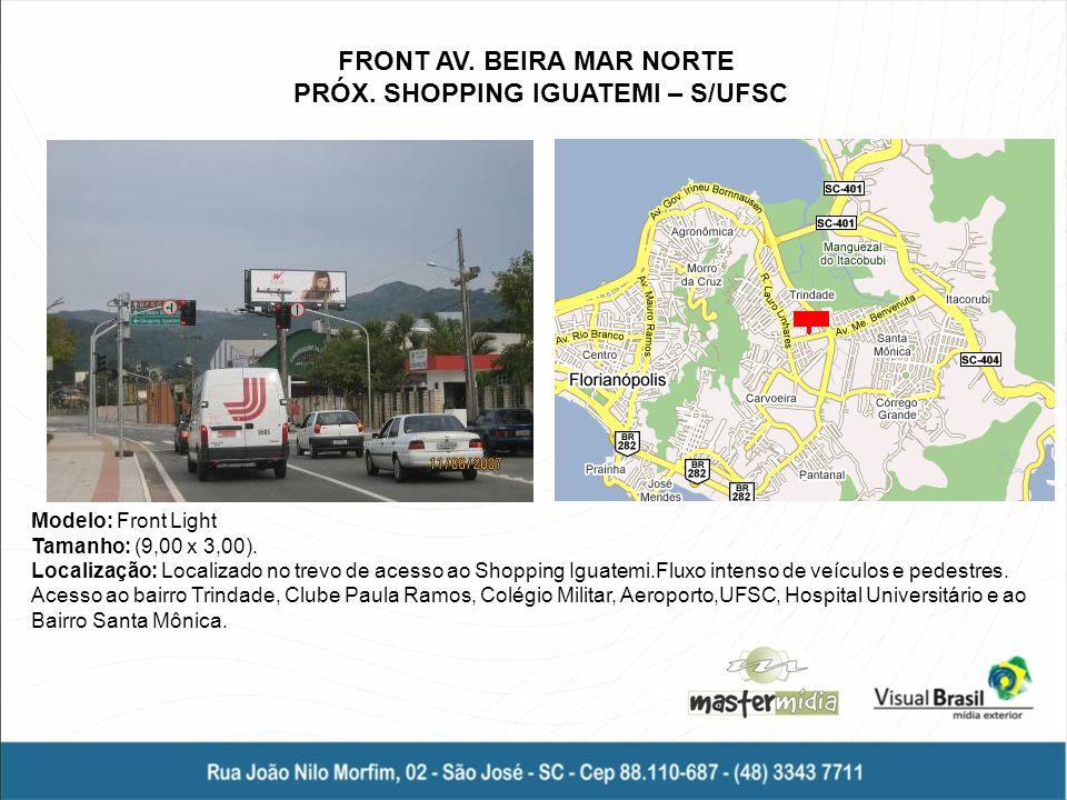 Modelo: Empena Tamanho: (4,00 x 7,50).Localização: Na Avenida Rio Branco, Centro de Florianópolis.