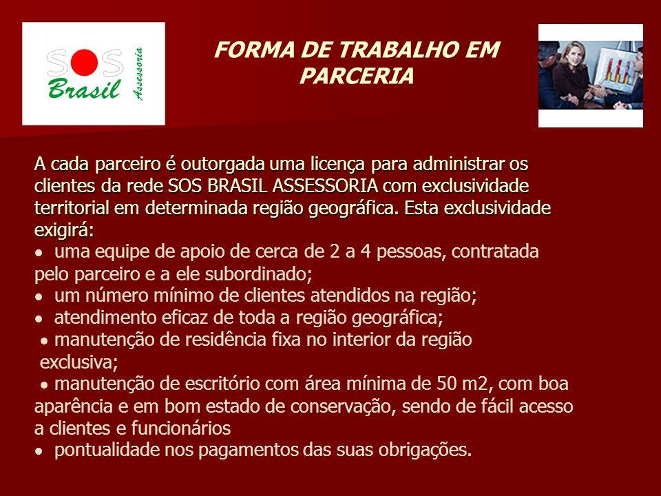 A cada parceiro é outorgada uma licença para administrar os clientes da rede SOS BRASIL ASSESSORIA com exclusividade territorial em determinada região geográfica.
