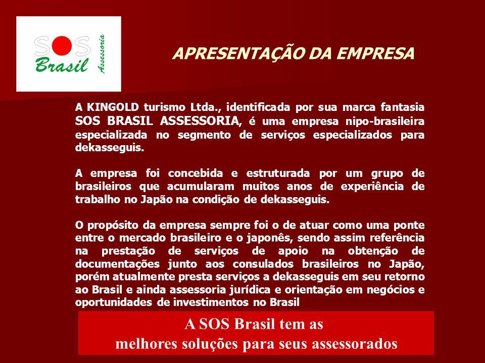 APRESENTAÇÃO DA EMPRESA A KINGOLD turismo Ltda., identificada por sua marca fantasia SOS BRASIL ASSESSORIA, é uma empresa nipo-brasileira especializad