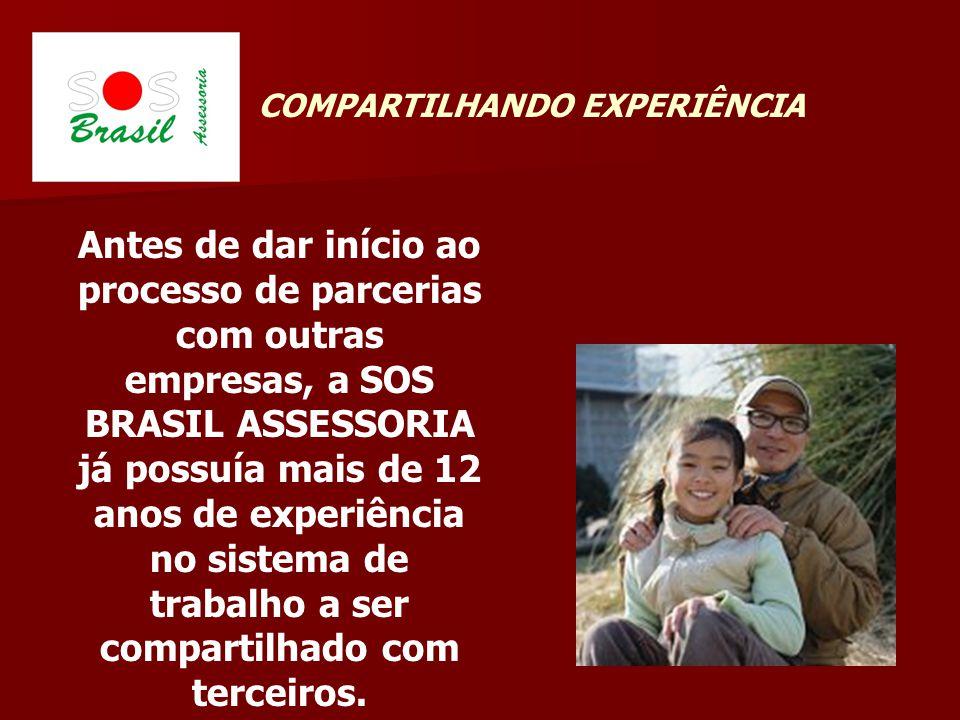 Antes de dar início ao processo de parcerias com outras empresas, a SOS BRASIL ASSESSORIA já possuía mais de 12 anos de experiência no sistema de trabalho a ser compartilhado com terceiros.
