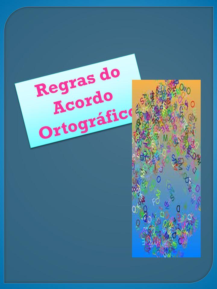 Glossário: Acordo Ortográfico da Língua Portuguesa > um conjunto de normas oficiais que rege a língua portuguesa.