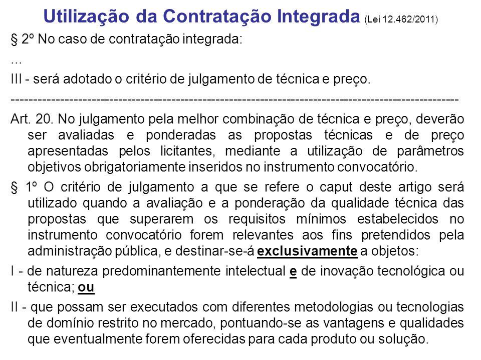 § 2º No caso de contratação integrada:... III - será adotado o critério de julgamento de técnica e preço. --------------------------------------------