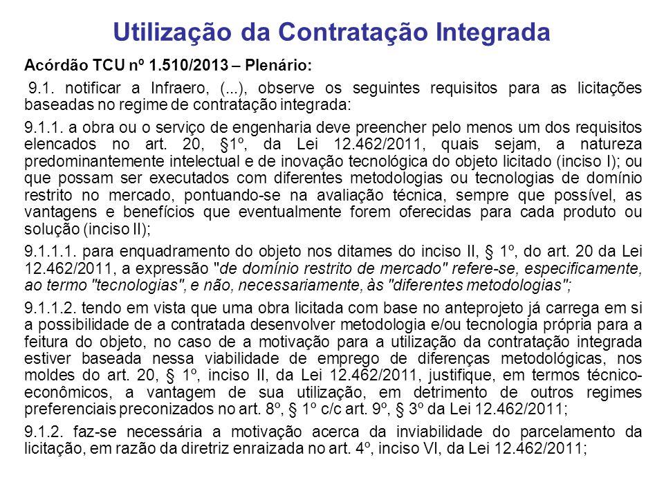 Acórdão TCU nº 1.510/2013 – Plenário: 9.1. notificar a Infraero, (...), observe os seguintes requisitos para as licitações baseadas no regime de contr