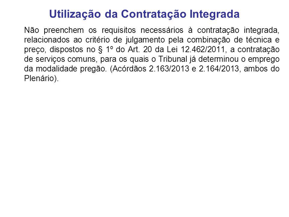 Não preenchem os requisitos necessários à contratação integrada, relacionados ao critério de julgamento pela combinação de técnica e preço, dispostos