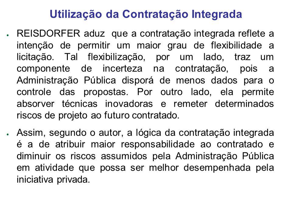 REISDORFER aduz que a contratação integrada reflete a intenção de permitir um maior grau de flexibilidade a licitação. Tal flexibilização, por um lado