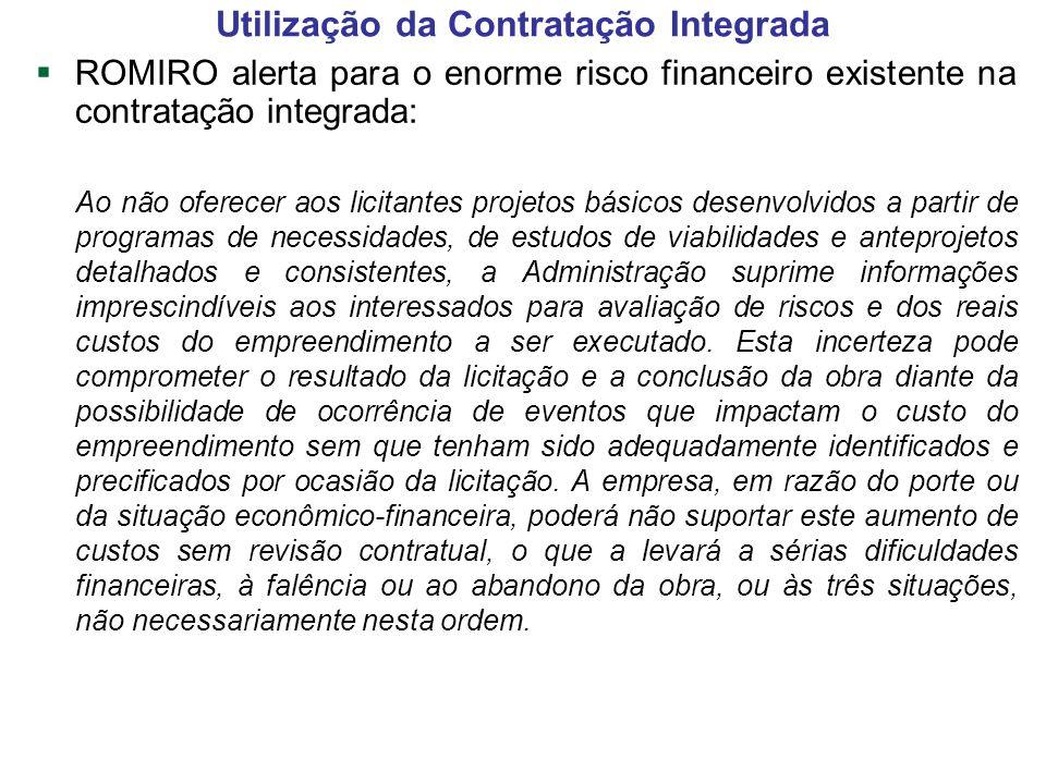ROMIRO alerta para o enorme risco financeiro existente na contratação integrada: Ao não oferecer aos licitantes projetos básicos desenvolvidos a parti
