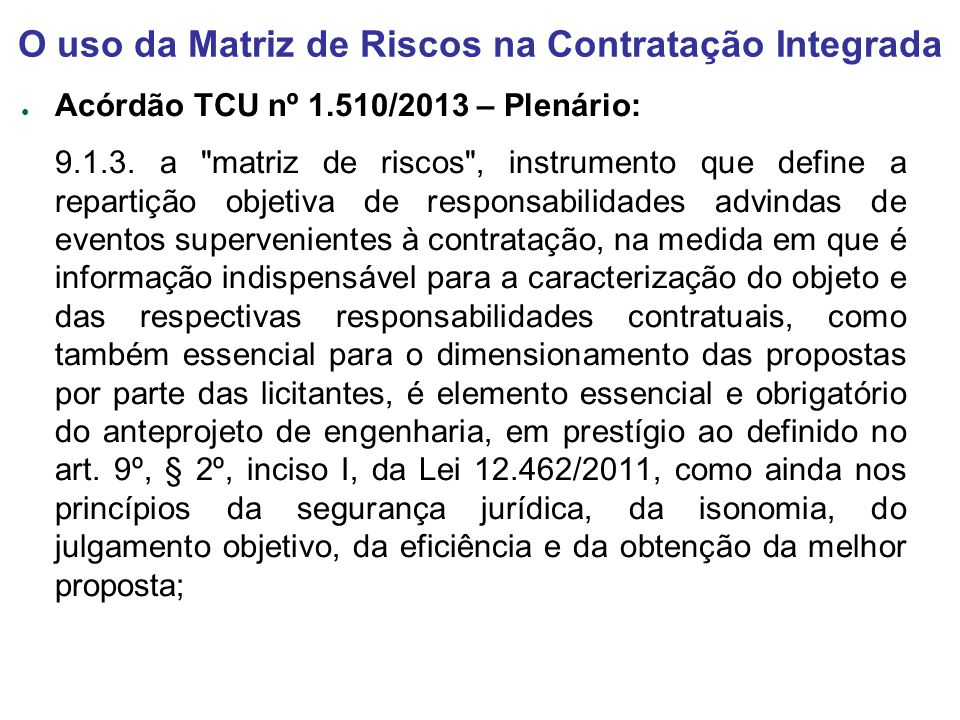 Acórdão TCU nº 1.510/2013 – Plenário: 9.1.3. a