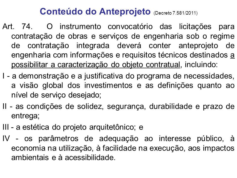 Conteúdo do Anteprojeto (Decreto 7.581/2011) Art. 74. O instrumento convocatório das licitações para contratação de obras e serviços de engenharia sob