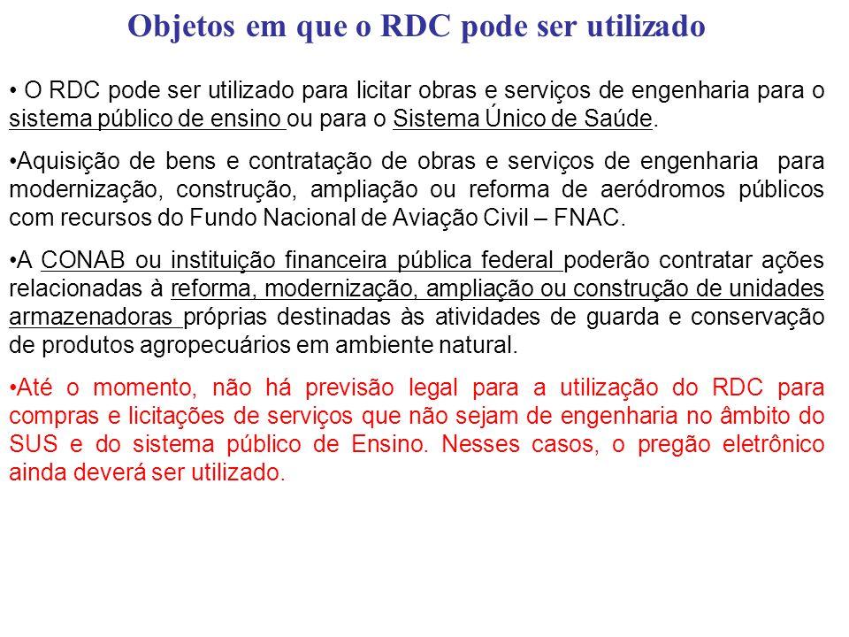Objetos em que o RDC pode ser utilizado O RDC pode ser utilizado para licitar obras e serviços de engenharia para o sistema público de ensino ou para