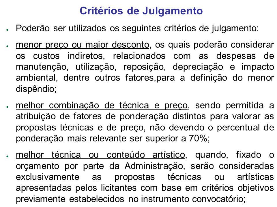 Critérios de Julgamento Poderão ser utilizados os seguintes critérios de julgamento: menor preço ou maior desconto, os quais poderão considerar os cus