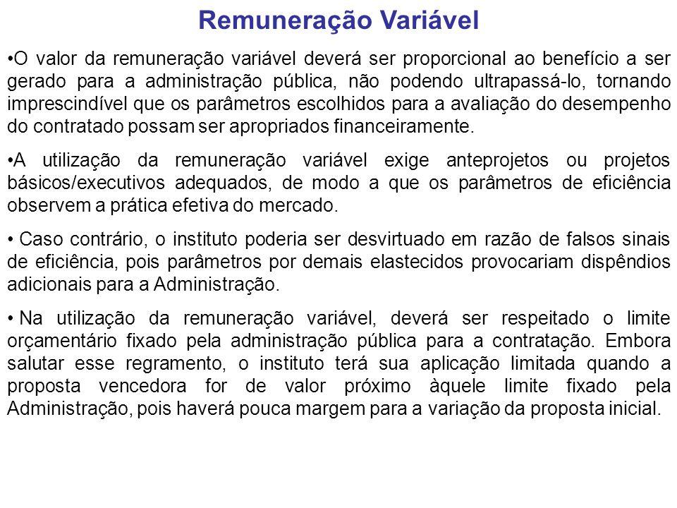 O valor da remuneração variável deverá ser proporcional ao benefício a ser gerado para a administração pública, não podendo ultrapassá-lo, tornando im