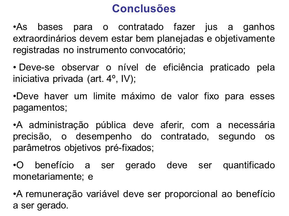 Conclusões As bases para o contratado fazer jus a ganhos extraordinários devem estar bem planejadas e objetivamente registradas no instrumento convoca