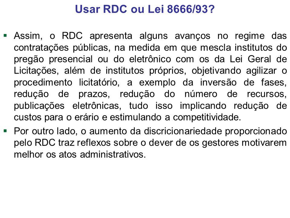 Assim, o RDC apresenta alguns avanços no regime das contratações públicas, na medida em que mescla institutos do pregão presencial ou do eletrônico co