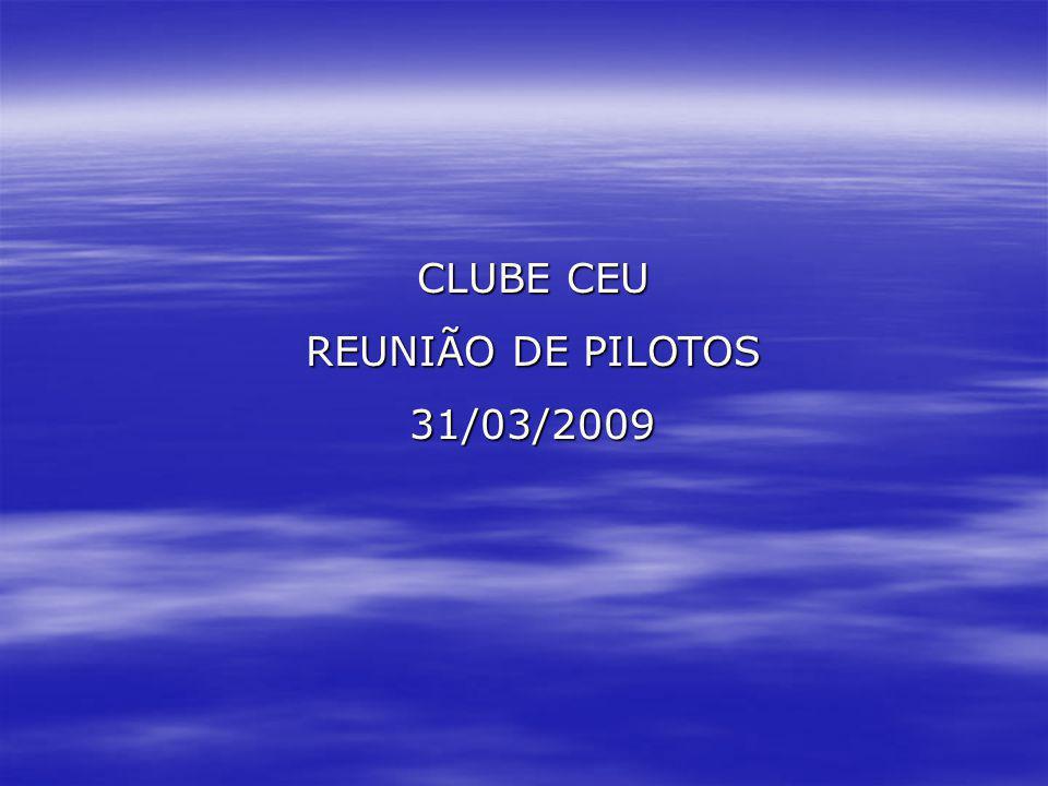 CLUBE CEU REUNIÃO DE PILOTOS 31/03/2009