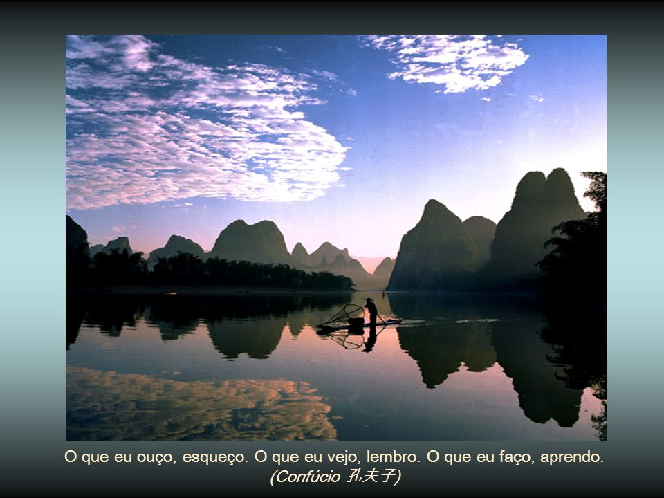 O sábio é notado sem se exibir. Renuncia a si mesmo e jamais será esquecido. (Lao-Tsé )