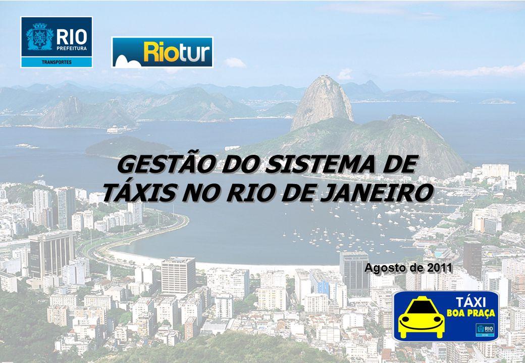 GESTÃO DO SISTEMA DE TÁXIS NO RIO DE JANEIRO Agosto de 2011