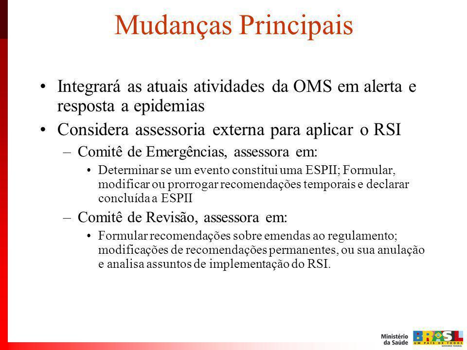 Integrará as atuais atividades da OMS em alerta e resposta a epidemias Considera assessoria externa para aplicar o RSI –Comitê de Emergências, assesso