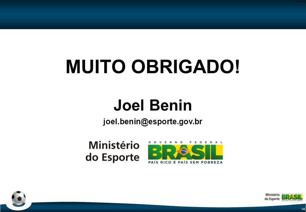 14 Code-P14 MUITO OBRIGADO! Joel Benin joel.benin@esporte.gov.br