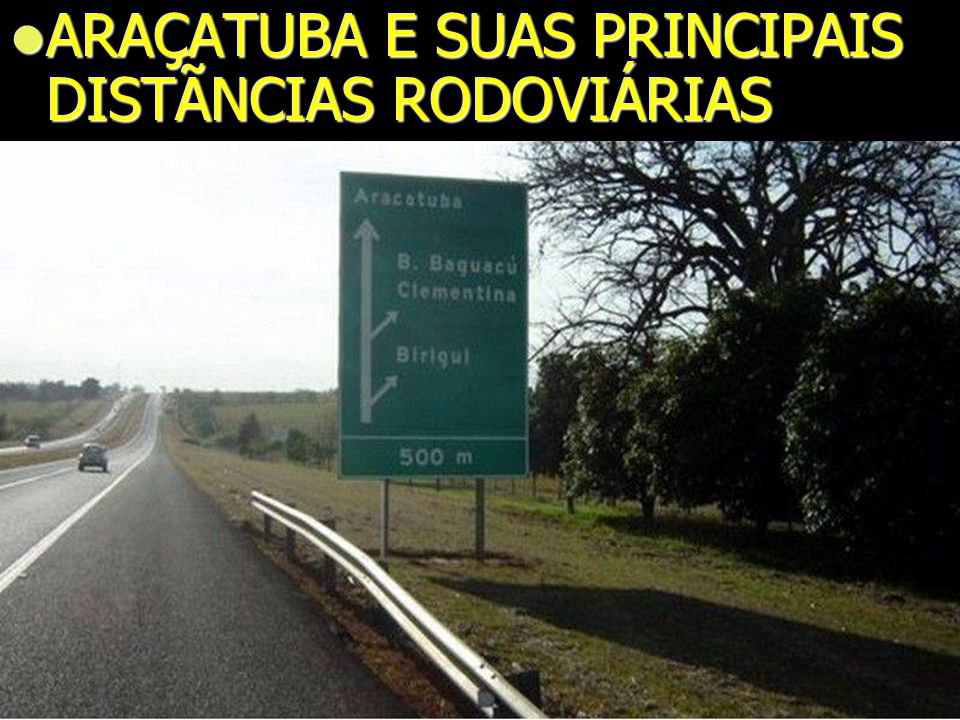 ARAÇATUBA E SUAS PRINCIPAIS DISTÃNCIAS RODOVIÁRIAS