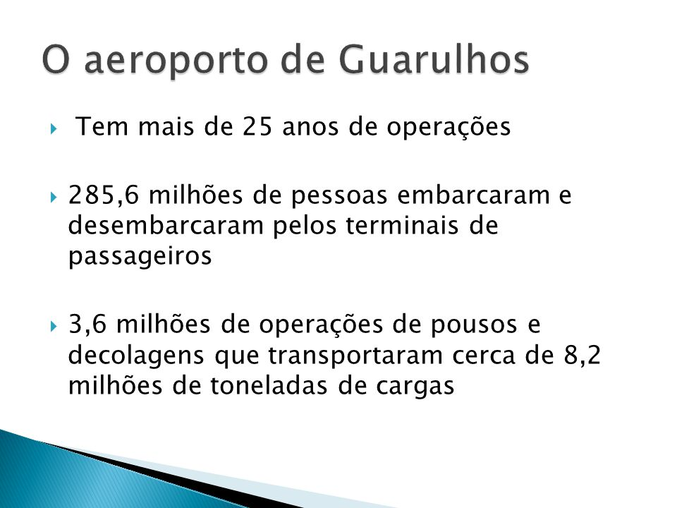 Tem mais de 25 anos de operações 285,6 milhões de pessoas embarcaram e desembarcaram pelos terminais de passageiros 3,6 milhões de operações de pousos