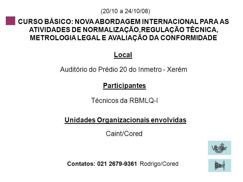 (20/10 a 24/10/08) CURSO BÁSICO: NOVA ABORDAGEM INTERNACIONAL PARA AS ATIVIDADES DE NORMALIZAÇÃO,REGULAÇÃO TÉCNICA, METROLOGIA LEGAL E AVALIAÇÃO DA CO