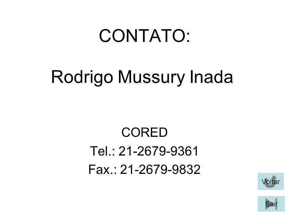 CONTATO: CORED Tel.: 21-2679-9361 Fax.: 21-2679-9832 Rodrigo Mussury Inada Voltar Sair