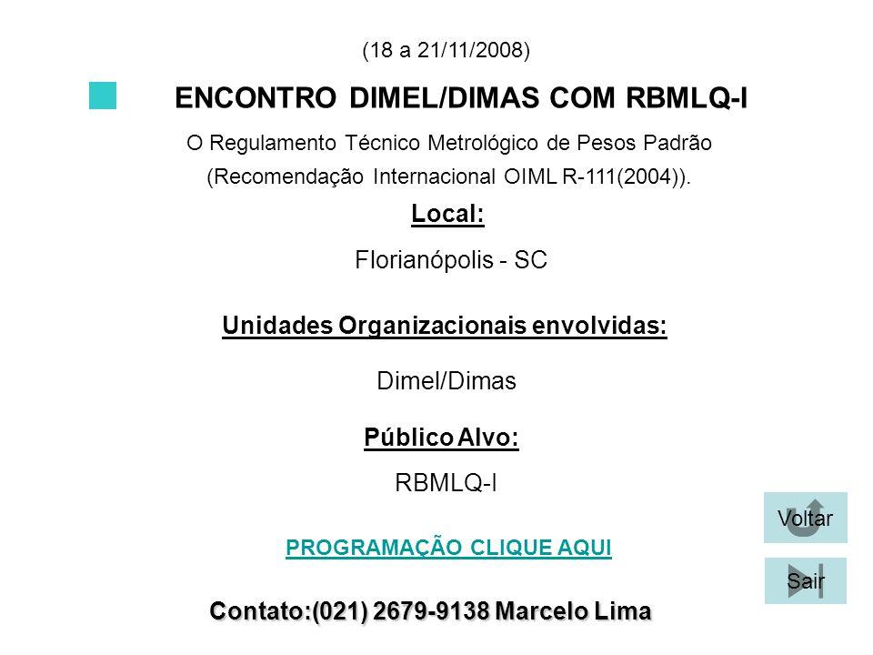 ENCONTRO DIMEL/DIMAS COM RBMLQ-I O Regulamento Técnico Metrológico de Pesos Padrão (Recomendação Internacional OIML R-111(2004)). Local: Florianópolis