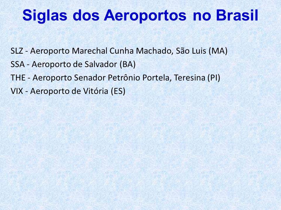 SLZ - Aeroporto Marechal Cunha Machado, São Luis (MA) SSA - Aeroporto de Salvador (BA) THE - Aeroporto Senador Petrônio Portela, Teresina (PI) VIX - A