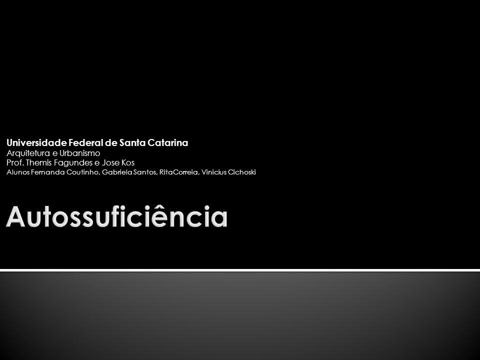 Universidade Federal de Santa Catarina Arquitetura e Urbanismo Prof. Themis Fagundes e Jose Kos Alunos Fernanda Coutinho, Gabriela Santos, RitaCorreia