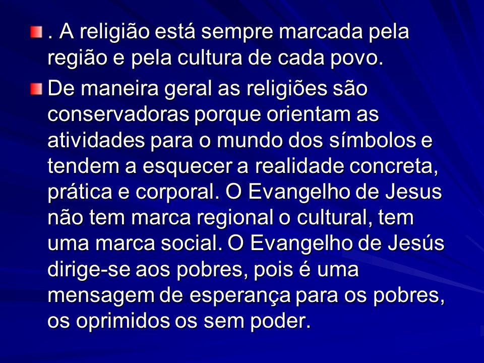 A religião está sempre marcada pela região e pela cultura de cada povo.
