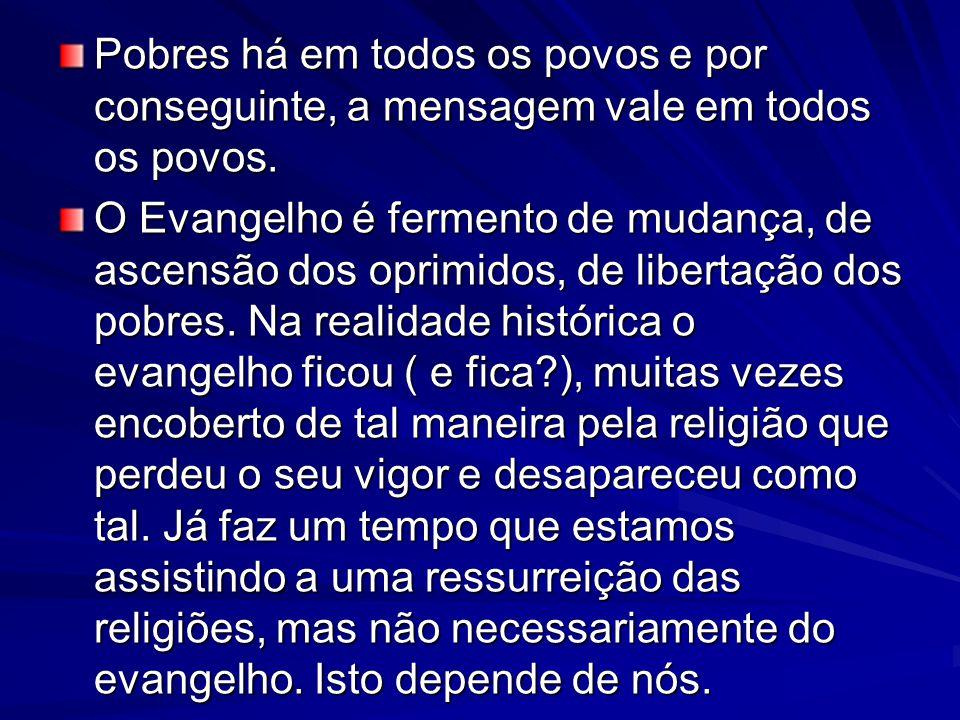 Essa seria a imensa tarefa da herança de Jesus,dos discípulos de Jesus a de proclamar o evangelho, apelar para o despertar dos pobres.