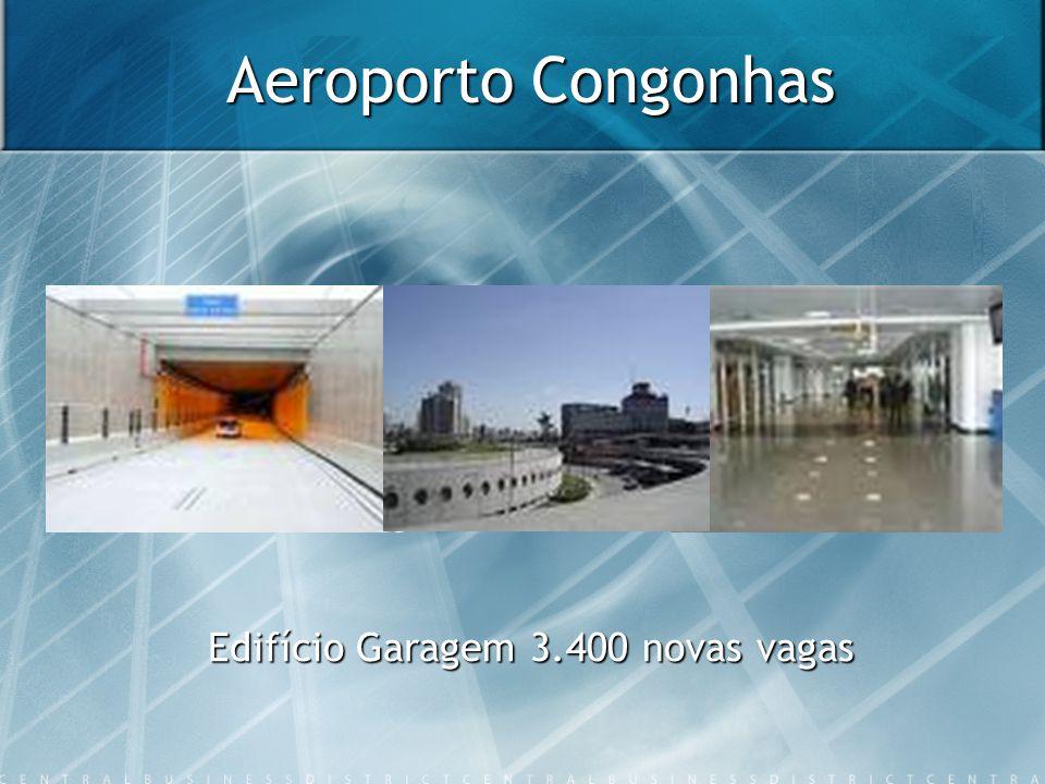 Aeroporto Congonhas Edifício Garagem 3.400 novas vagas