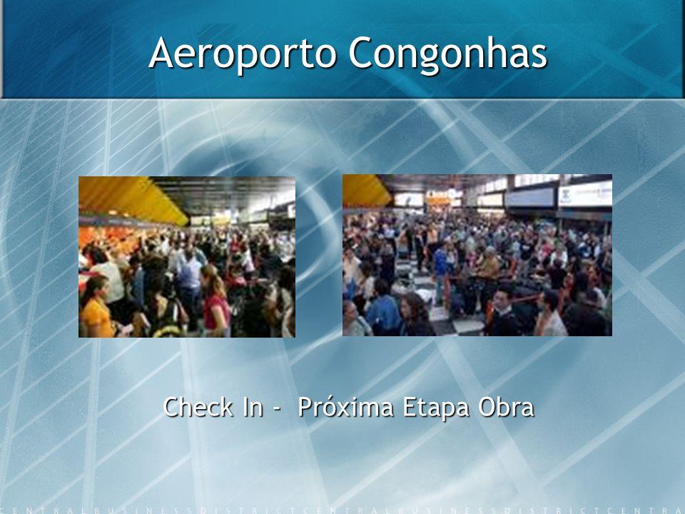 Aeroporto Congonhas Check In - Próxima Etapa Obra