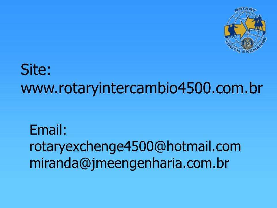 Site: www.rotaryintercambio4500.com.br Email: rotaryexchenge4500@hotmail.com miranda@jmeengenharia.com.br
