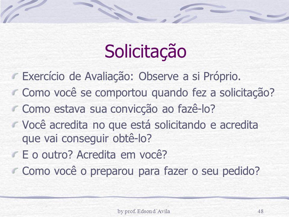 by prof.Edson d´Avila48 Solicitação Exercício de Avaliação: Observe a si Próprio.
