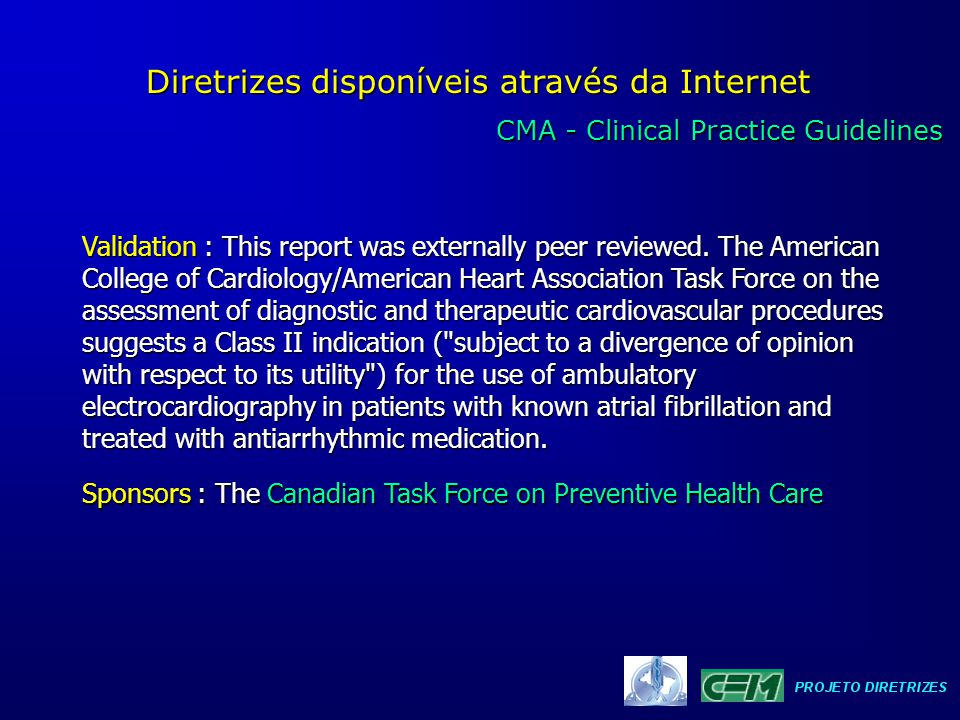 CMA - Clinical Practice Guidelines CMA - Clinical Practice Guidelines Diretrizes disponíveis através da Internet Validation : This report was external