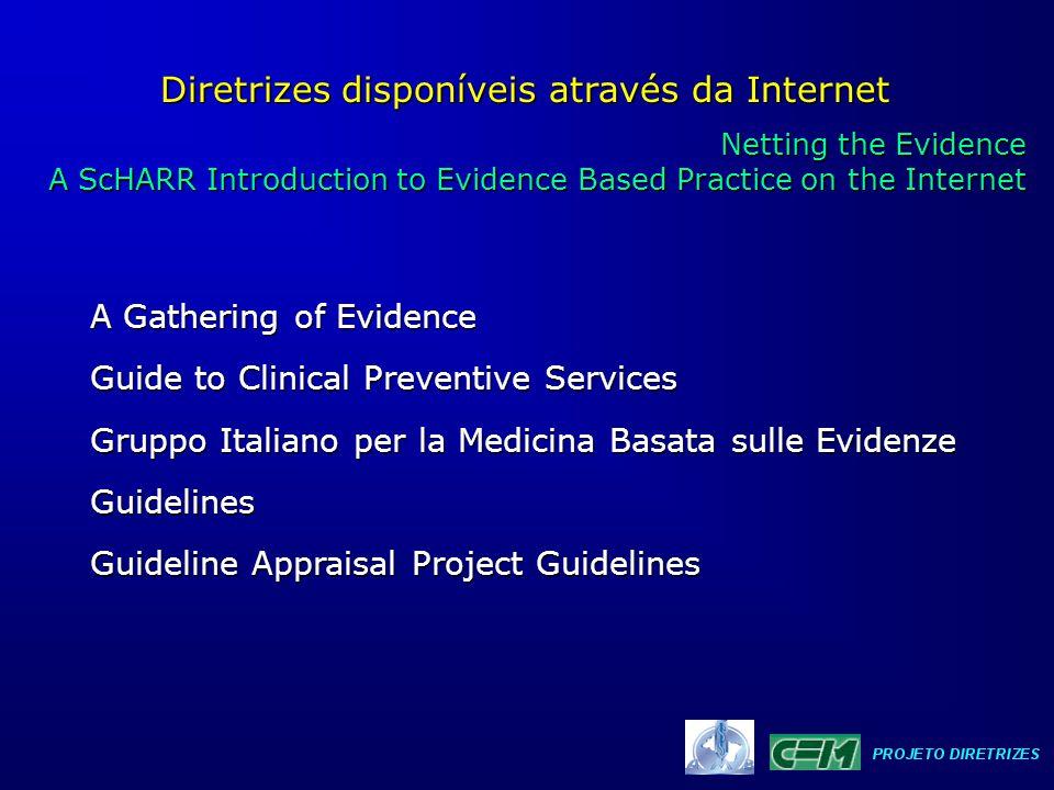Diretrizes disponíveis através da Internet Netting the Evidence Netting the Evidence A ScHARR Introduction to Evidence Based Practice on the Internet