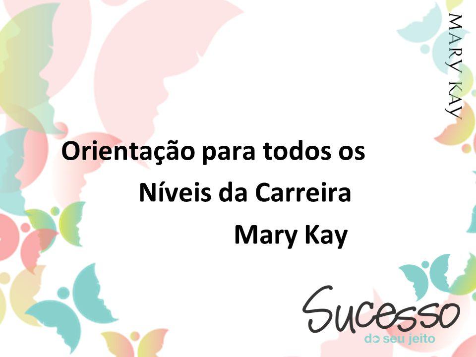 Orientação para todos os Níveis da Carreira Mary Kay