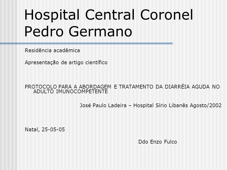 Hospital Central Coronel Pedro Germano Residência acadêmica Apresentação de artigo científico PROTOCOLO PARA A ABORDAGEM E TRATAMENTO DA DIARRÉIA AGUD