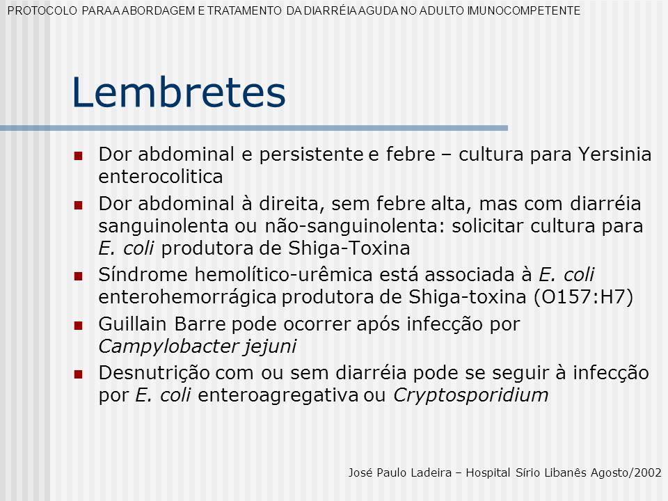 Lembretes Dor abdominal e persistente e febre – cultura para Yersinia enterocolitica Dor abdominal à direita, sem febre alta, mas com diarréia sanguin
