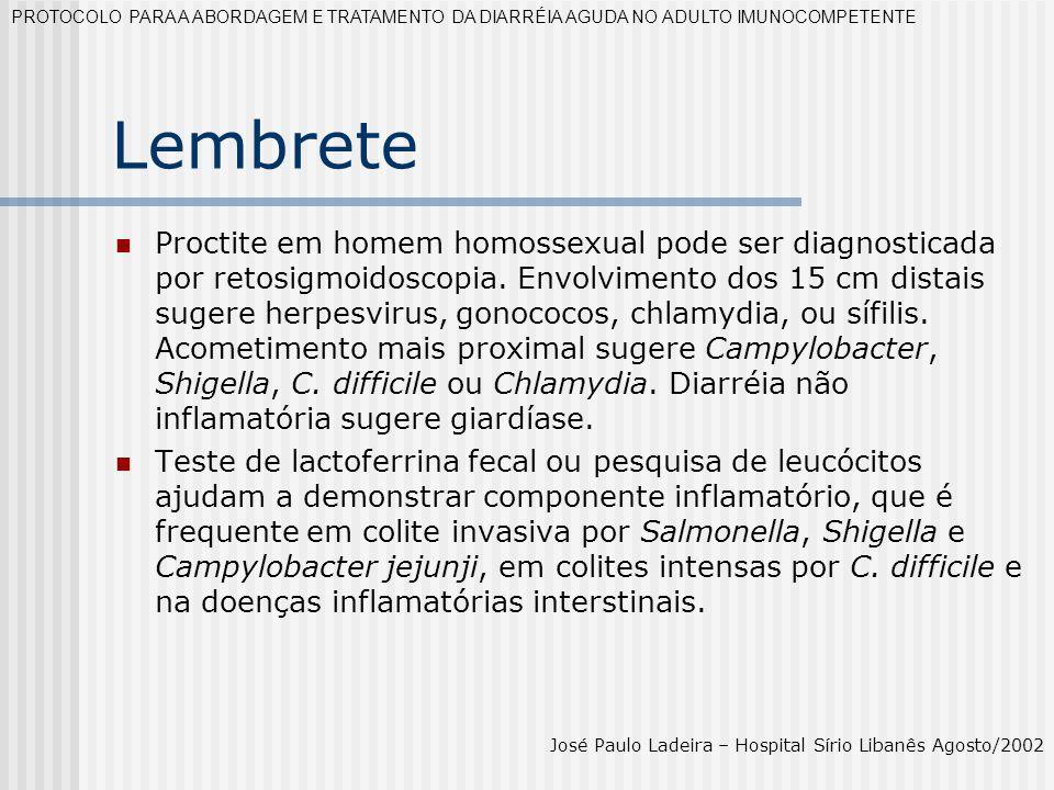 Lembrete Proctite em homem homossexual pode ser diagnosticada por retosigmoidoscopia. Envolvimento dos 15 cm distais sugere herpesvirus, gonococos, ch