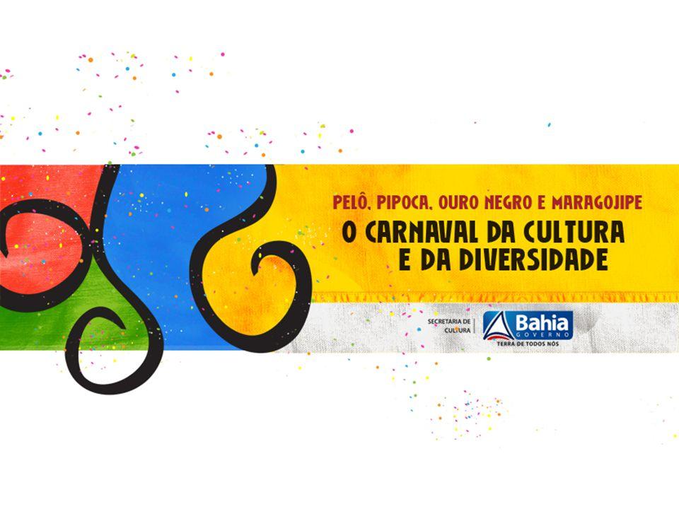 Através de quatro programas, Ouro Negro, Pelourinho, Pipoca e Outros Carnavais – Maragojipe, a Secretaria de Cultura do Estado da Bahia estimula a diversidade e a democratização da maior festa popular do país.