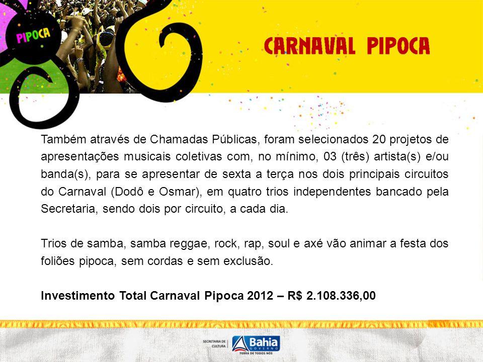 Este ano, a SecultBA lança o programa Outros Carnavais, que em 2012 apoia o Carnaval de Maragojipe, reconhecido e registrado pelo Instituto do Patrimônio Artístico e Cultural do Estado da Bahia por sua tradição, mantida em 180 anos de festa, pelo povo da cidade.