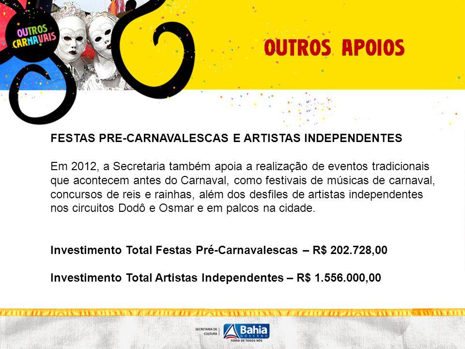 * Diferença no valor devido a menos preço na Licitação da produção e infraestrutura ** Artistas selecionados e indicados pelo Conselho Municipal do Carnaval Quadro de Investimentos2011 (R$)2012 (R$) Carnaval Ouro Negro5.665.000,006.089.000,00 Carnaval do Pelourinho2.400.000,003.288.186,00 Carnaval Pipoca2.230.000,002.108.336,00 * Outros Carnavais - Maragojipe -------270.000,00 Artistas Independentes ** 1.556.000,001.538.000,00 Festas Pré-Carnavalescas-------202.728,00 TOTAL11.833.000,0013.514.250,00