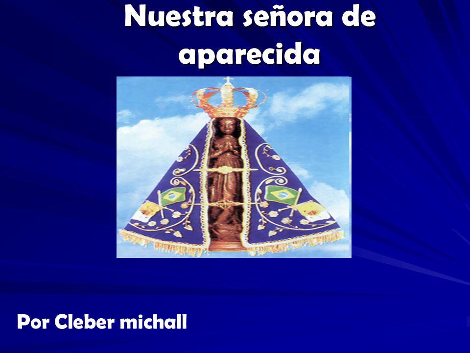 Nuestra señora de aparecida Por Cleber michall