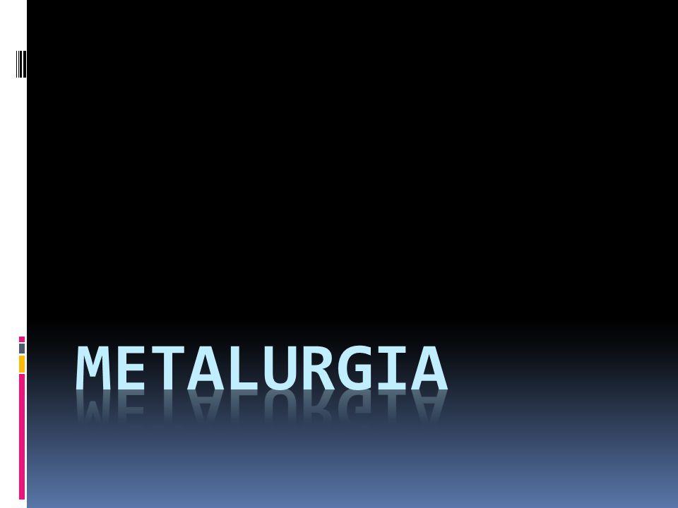 Definição Metalurgia é a ciência que estuda e gerencia os metais desde sua extração do subsolo até sua transformação em produtos adequados ao uso.