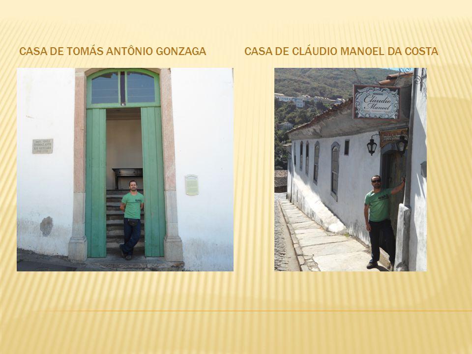CASA DE TOMÁS ANTÔNIO GONZAGACASA DE CLÁUDIO MANOEL DA COSTA